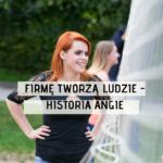 Firmę tworzą ludzie – historia Angie