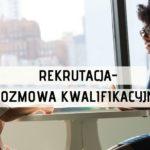 Rekrutacja- rozmowa kwalifikacyjna