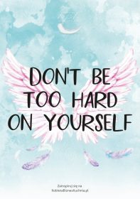 Plakat skrzydła don't be too hard